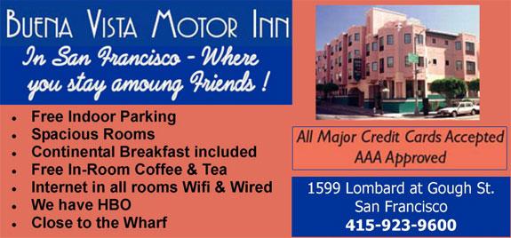 Buena Vista Motor Inn 1599 Lombard St. San Francisco, CA Phone: (415) 923-9600